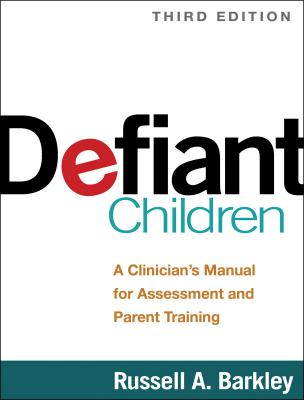 Defiant Children: A Clinician's Manual Third Edition
