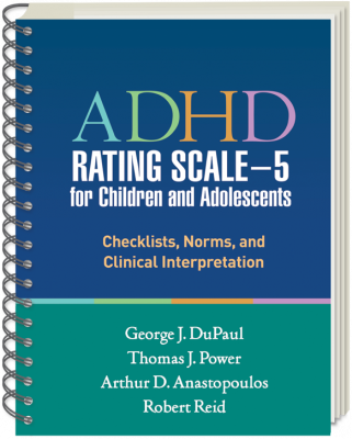 ADHD Rating Scale�for Children and Adolescents Checklists, Norms, and Clinical Interpretation