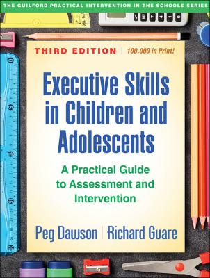 Executive Skills in Children and Adolescents: Third Editions