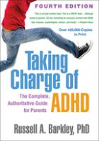 Taking Charge of ADHD Fourth Edition The Complete, Authoritative Guide for Parents