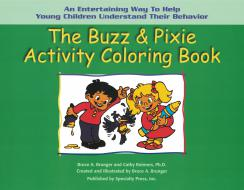 The Buzz & Pixie Activity Coloring Book - A Guide for Parents and Teachers of Young Children with Attention Deficit Disorder
